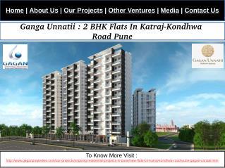 Ganga Unnatii : 2 BHK Flats In Katraj-Kondhwa Road Pune