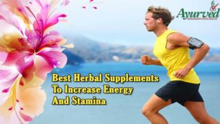 Best Herbal Supplements To Increase Energy And Stamina