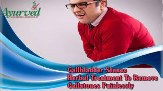 Gallbladder Stones Herbal Treatment To Remove Gallstones Painlessly