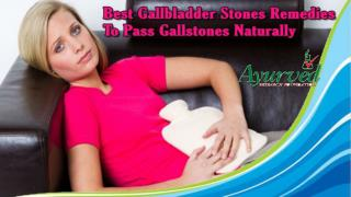 Best Gallbladder Stones Remedies To Pass Gallstones Naturally