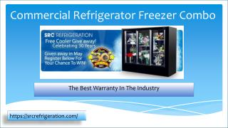 Commercial Refrigerator Freezer Combo To Fit Your Specific Needs