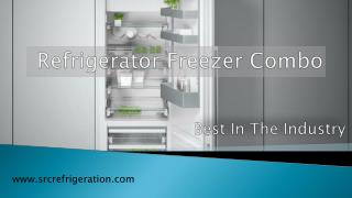 Get Your Refrigerator Freezer Combo From SRC Refrigeration
