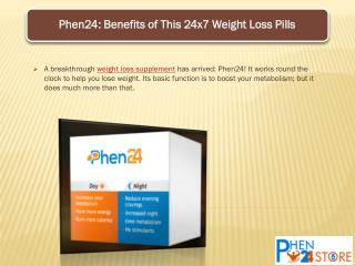 Phen24: Benefits of This 24x7 Weight Loss Pills