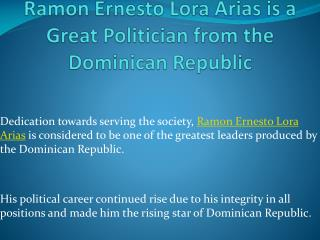Ramon Ernesto Lora Arias is a Great Politician from the Dominican Republic