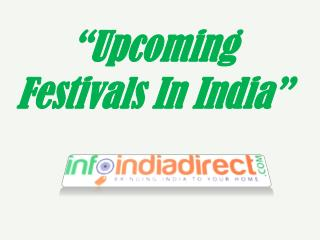 Upcoming Festivals in India- Infoindiadirect