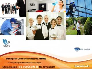 Dial 9999639635 and Avail SSOS Facility Management Services Gurgaon
