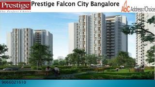 Prestige Falcon City Call @ 9066021610