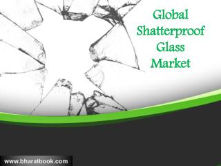 Global Shatterproof Glass Market