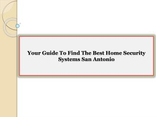 Your Guide To Find The Best Home Security Systems San Antonio