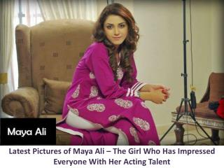 Latest Pictures of Maya Ali