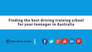 Finding the best driving training school for your teenager in Australia