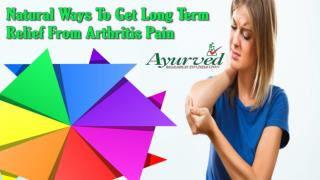 Natural Ways To Get Long Term Relief From Arthritis Pain