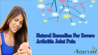 Natural Remedies For Severe Arthritis Joint Pain