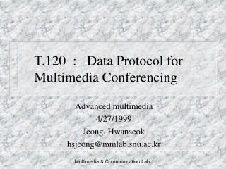 T.120  :   Data Protocol for Multimedia Conferencing