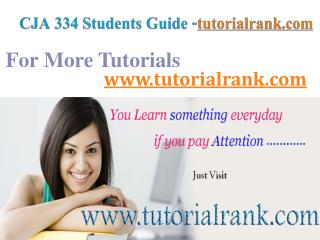 CJA 334 Course Success Begins/tutorialrank.com