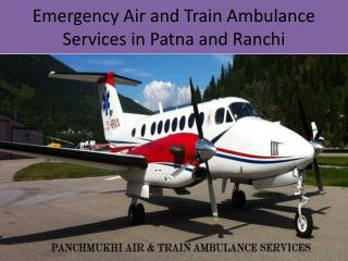 Medivic Aviation Air and Train Ambulance services in Patna and Ranchi