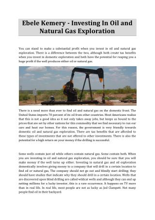 Ebele Kemery - Investing In Oil and Natural Gas Exploration