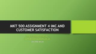 MKT 500 ASSIGNMENT 4 IMC AND CUSTOMER SATISFACTION
