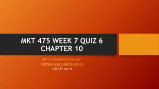 MKT 475 WEEK 7 QUIZ 6 CHAPTER 10