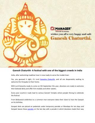 Ganesh Chaturthi- A festival with one of the biggest crowds in India.