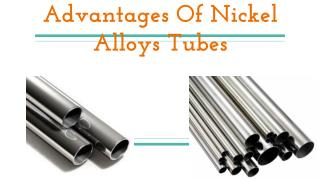 Advantages Of Nickel Alloys Tubes