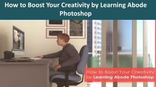 How to Boost Your Creativity by Learning Abode