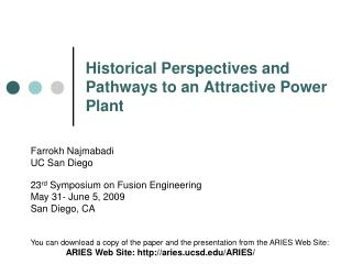 Historical Perspectives and Pathways to an Attractive Power Plant