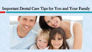 Important Dental Care Tips for You and Your Family
