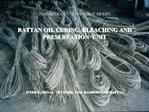 TRANSFER OF TECHNOLOGY MODEL    RATTAN OIL CURING, BLEACHING AND PRESERVATION  UNIT