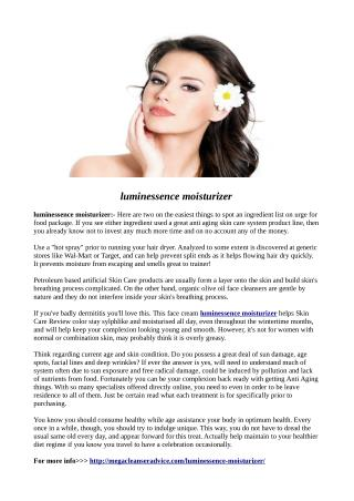 http://megacleanseradvice.com/luminessence-moisturizer/