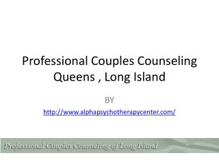 Professional Couples Counseling of Queens,Long Island
