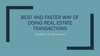 Best and Faster Way of Doing Real Estate Transactions