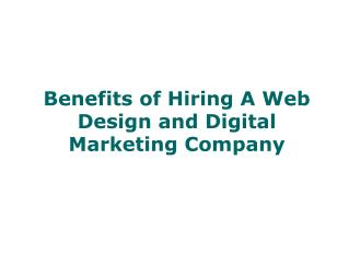 Benefits of Hiring A Web Design and Digital Marketing Company