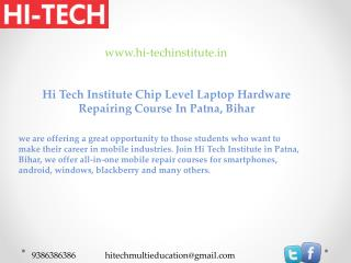 Hi Tech Institute Chip Level Laptop Hardware Repairing Course In Patna, Bihar