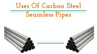 Uses Of Carbon Steel Seamless Pipes