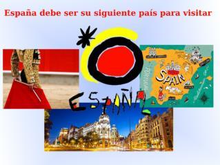 España debe ser su siguiente país para visitar
