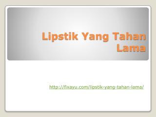 Lipstik yang Tahan Lama
