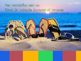 Por sandalias son su ideal de calzado durante el verano