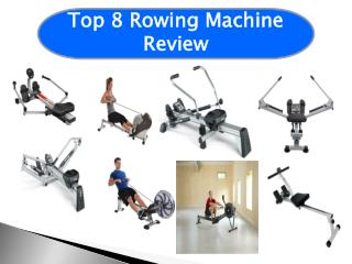 Top 8 Best Rowing Machines Review