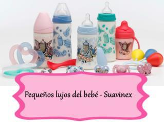 Pequeños lujos del bebé - Suavinex