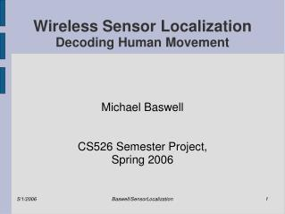 Wireless Sensor Localization Decoding Human Movement