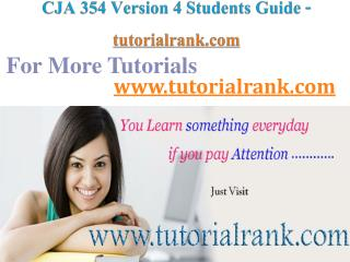 CJA 354 V 4  Course Success Begins/tutorialrank.com