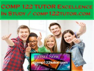 COMP 122 TUTOR Excellence In Study / comp122tutor.com