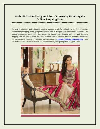 Grab a Pakistani Designer Salwar Kameez by browsing the online shopping sites