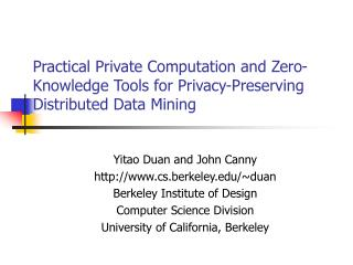 Practical Private Computation and Zero-Knowledge Tools for Privacy-Preserving Distributed Data Mining