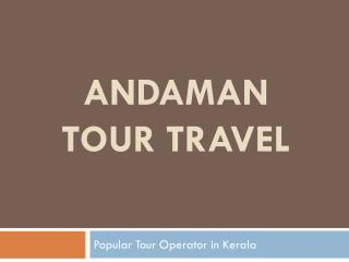 Andaman Tour Package for a Fun Packed Vacation and Honeymoon