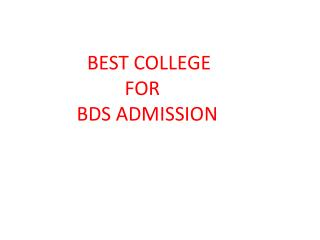 Best college for BDS admission