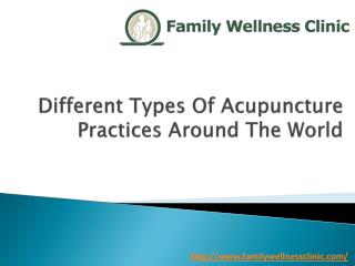 Different Types Of Acupuncture Practices Around The World
