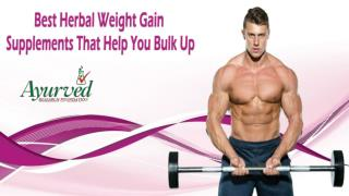 Best Herbal Weight Gain Supplements That Help You Bulk Up