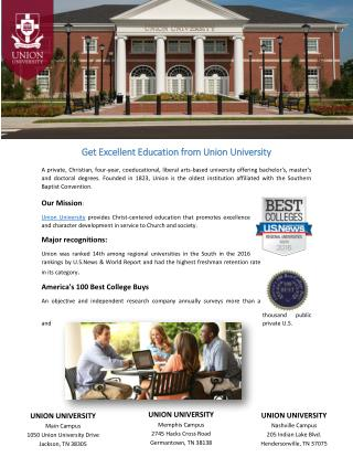 Get Excellent Education from Union UniversityA private, Christian, four-year, coeducational, liberal arts-based universi